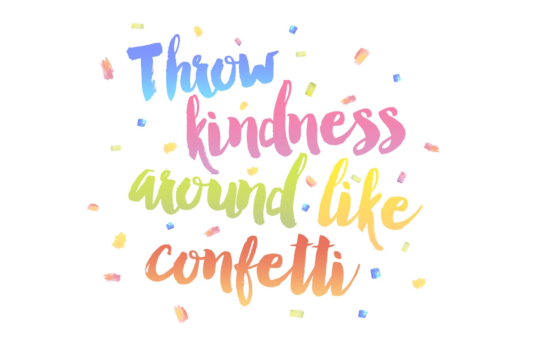 Image result for spread kindness like confetti